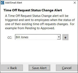 The Time Off Request Status Change alert is raised when a time off request is either approved or denied. Employees will be notifed if they have a valid email address on their contact information screen
